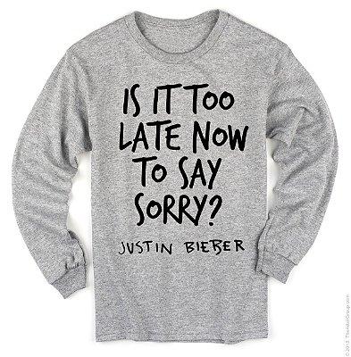 Manga Longa Justin Bieber – Sorry Refrão