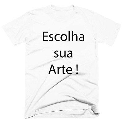 Camiseta Escolha sua Arte