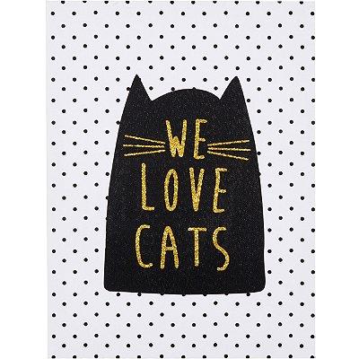 Quadro We Love Cats