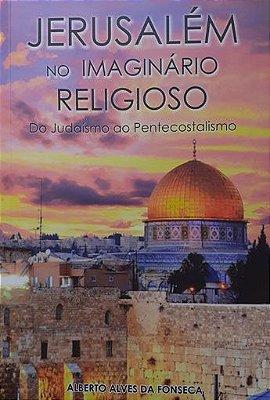 Jerusalém - No Imaginário Religioso
