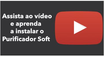 Assista ao vídeo e aprenda a instalar o Purificador Soft