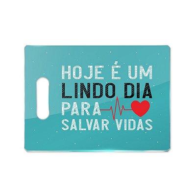 Tábua de Carne de Vidro 35x25 - LINDO DIA PARA SALVAR VIDAS