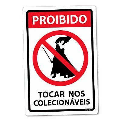 Placa Decorativa 24x16 - PROIBIDO TOCAR COLECIONÁVEIS