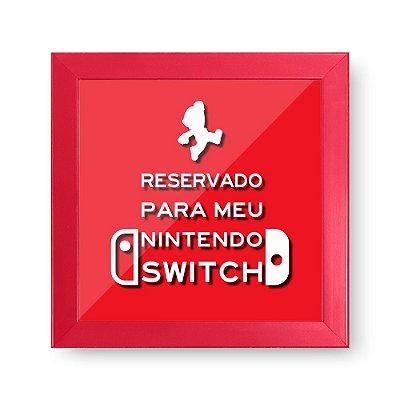 Quadro Cofre 3D 20x20 - Reservado para meu Nintendo Switch