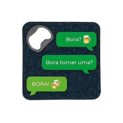 Porta Copos c/ Abridor - BORA TOMAR UMA?
