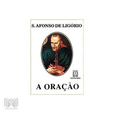 Livro - A Oração - Santo Afonso de Ligório