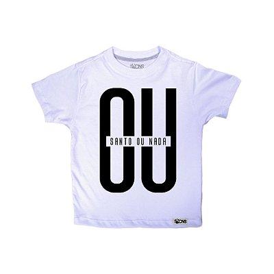 Camiseta Infantil Ou Santo ou Nada