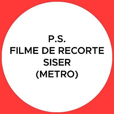 P.S. Filme de Recorte Siser (Metro)