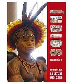 ÍNDIOS - Conhecendo a Cultura Indígena