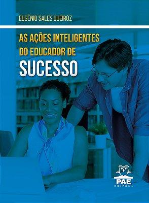 As Ações Inteligentes do Educador de Sucesso