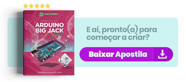 Apostila Arduino Big Jack - Baixe gratuitamente