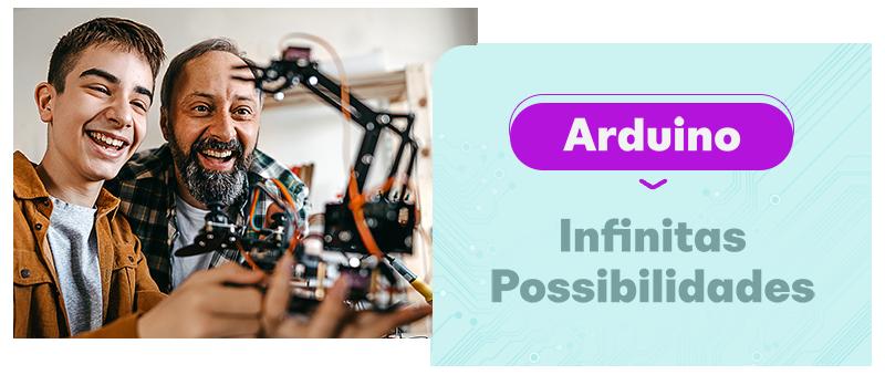 Arduino Infinitas Possibilidades