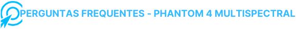 Perguntas Drone Dji Phantom 4 Multispectral