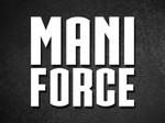 MANI FORCE