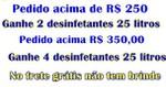 Frete Grátis  Sul e sudeste R$ 950,00 Centro Oeste R$1600,00 outros R$ 2600,00 acima R$ 250,00 ganhe 2 Desinfetante