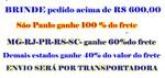 BRINDE-SP pedido acima 600,00 (100% do frete) MG-RJ-PR-RS- 60% do frete ( em desinfetante)
