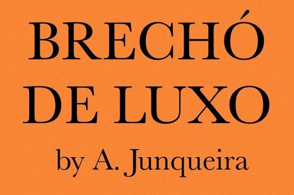 3078fbb636b Brechó de Luxo by A. Junqueira