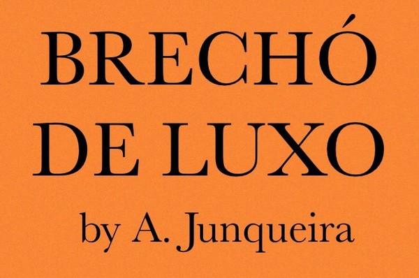 5ebb05a88c6 Brechó de Luxo by A. Junqueira