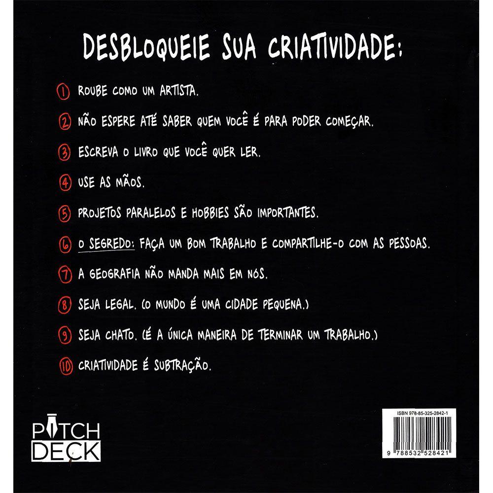 Roube Como Um Artista -10 Dicas Sobre Criatividade - Megalivros | Livros,  bíblias, materiais artísticos e papelaria