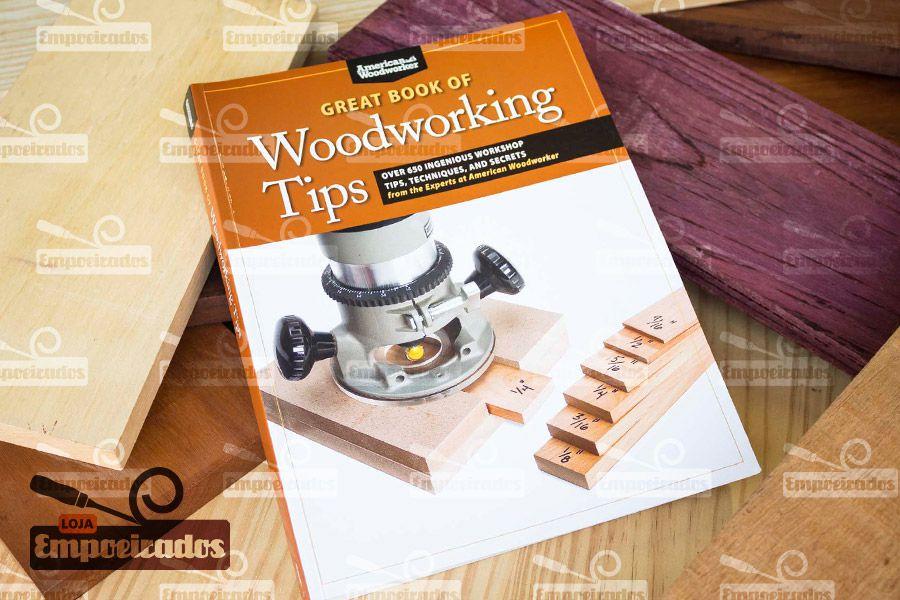 Livro de 650 Dicas de Marcenaria - Great Book of Woodworking Tips