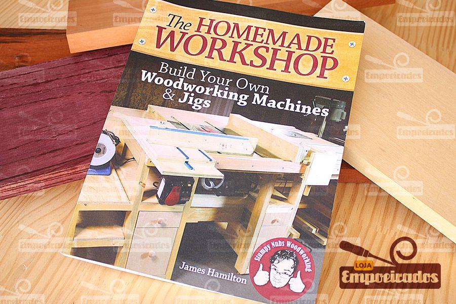 Livro de Máquinas e Acessórios Feitos em Casa - The Homenade Workshop