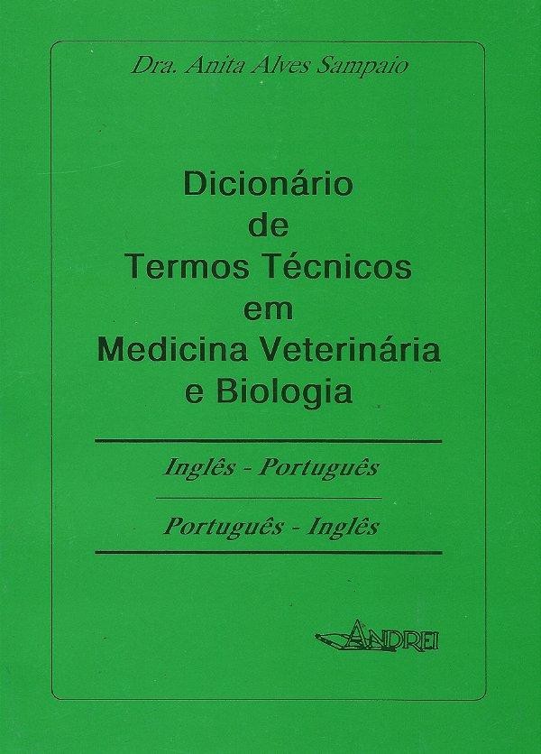 DICIONÁRIO DE TERMOS TÉCNICOS EM MEDICINA VETERINÁRIA E BIOLOGIA