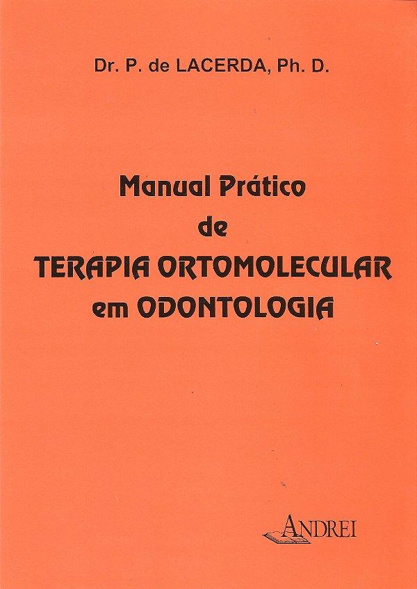MANUAL PRÁTICO DE TERAPIA ORTOMOLECULAR EM ODONTOLOGIA