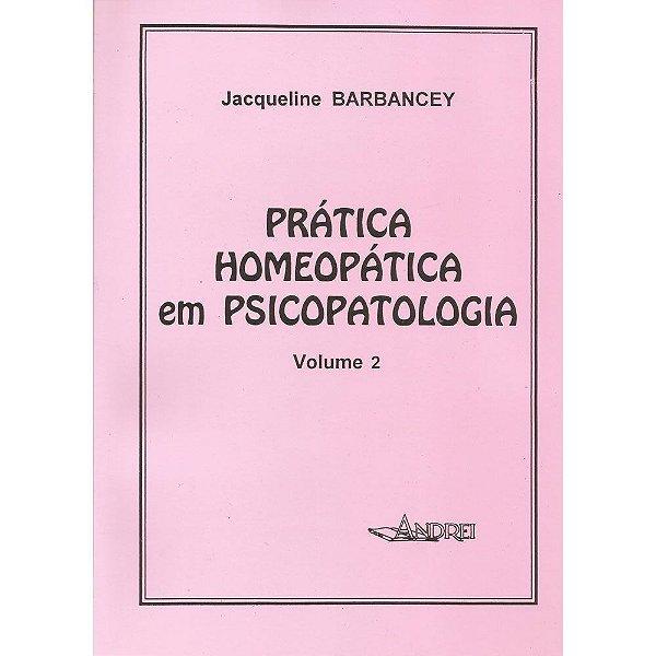 PRATICA HOMEOPÁTICA EM PSICOPATOLOGIA - VOLUME II