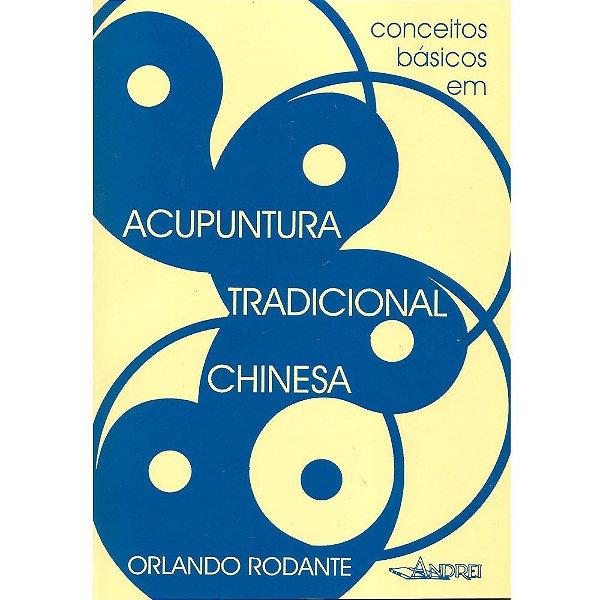 CONCEITOS BASICOS EM ACUPUNTURA TRADICIONAL CHINESA