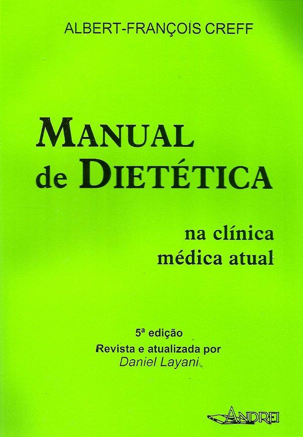 MANUAL DE DIETÉTICA NA CLÍNICA MÉDICA ATUAL