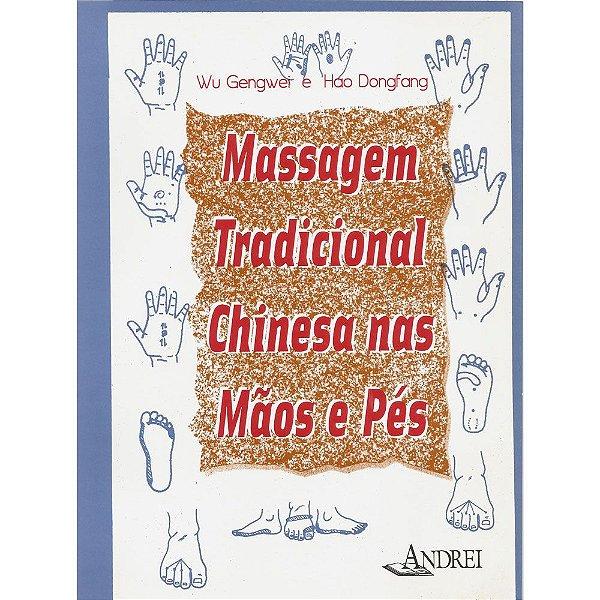 MASSAGEM TRADICIONAL CHINESA NAS MÃOS E NOS PÉS
