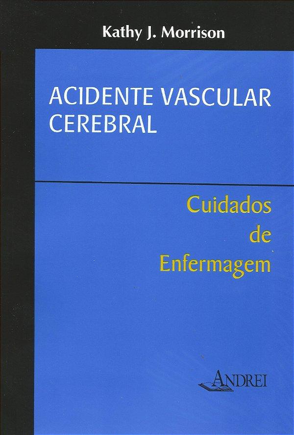 ACIDENTE VASCULAR CEREBRAL - CUIDADOS DA ENFERMAGEM