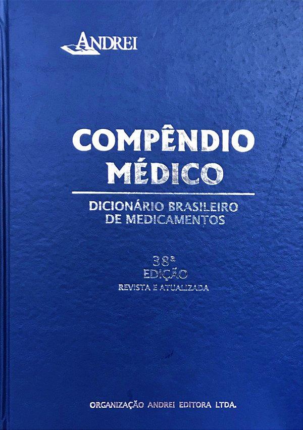 COMPÊNDIO MÉDICO - DICIONÁRIO BRASILEIRO DE MEDICAMENTOS - 38ª EDIÇÃO