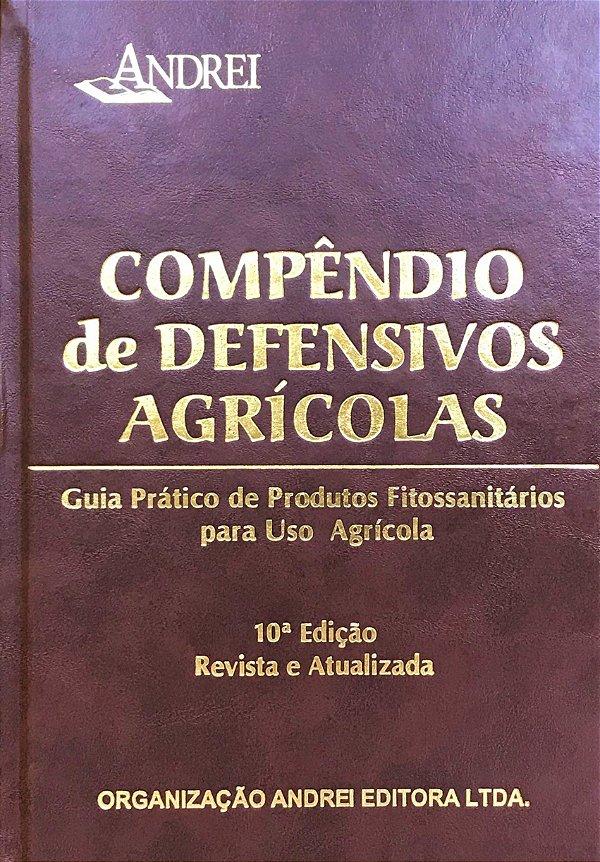 COMPÊNDIO DE DEFENSIVOS AGRÍCOLAS - 10ª EDIÇÃO