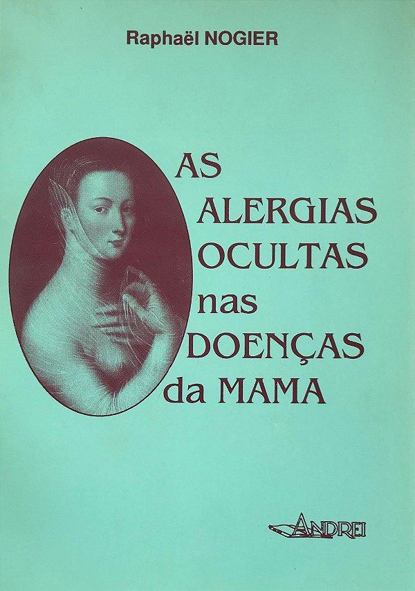 AS ALERGIAS OCULTAS NAS DOENCAS DA MAMA
