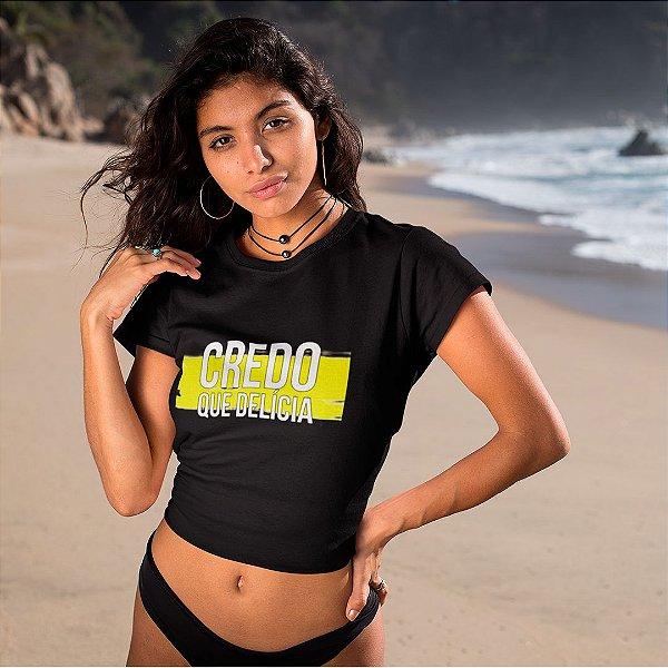 """Camiseta Cropped Feminina Frases De Carnaval """"Credo Que Delicia"""""""