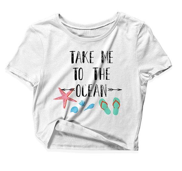 Camiseta Cropped Take Me To The Ocean