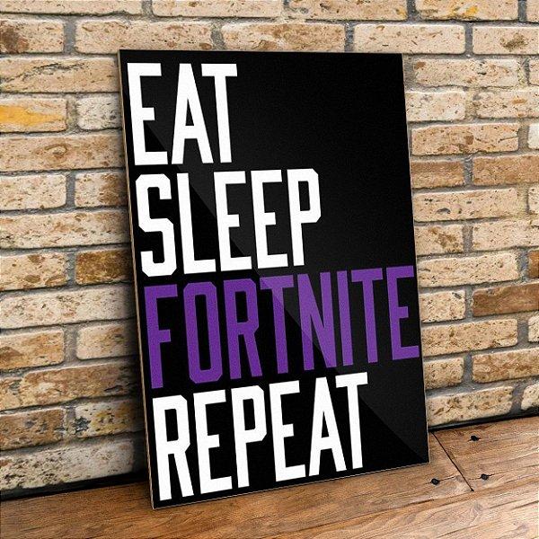 Eat sleep FORTNITE repeat Placa mdf decorativa
