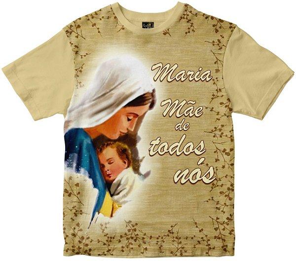 Camiseta Maria Mãe de Todos Nós Rainha do Brasil