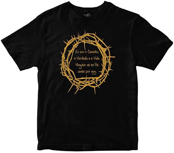 Camiseta Eu Sou o Caminho a verdade e a Vida preta Rainha do Brasil