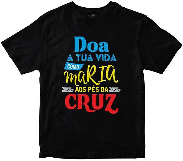 Camiseta Doa Tua Vida como Maria preta Rainha do Brasil