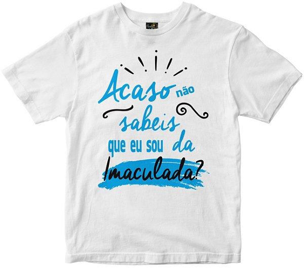 Camiseta Acaso Não Sabeis branca Rainha do Brasil
