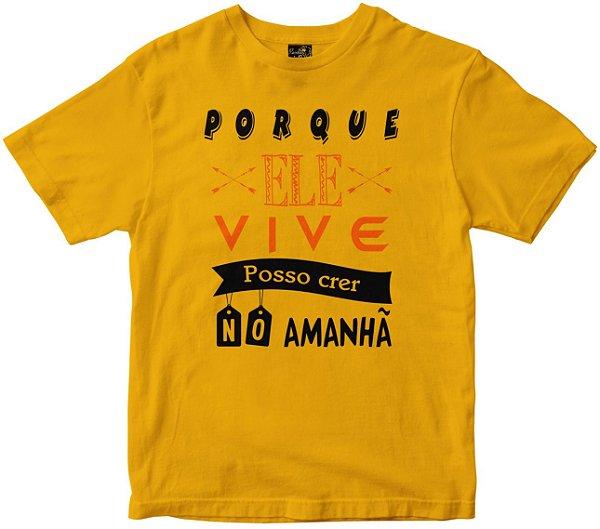 Camiseta Porque ELe Vive eu posso crer amarela Rainha do Brasil
