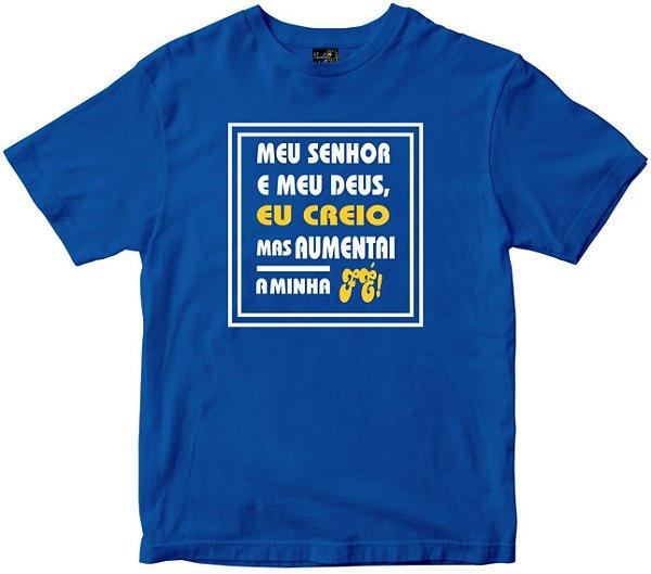 Camiseta Meu Senhor, Eu Creio Rainha do Brasil