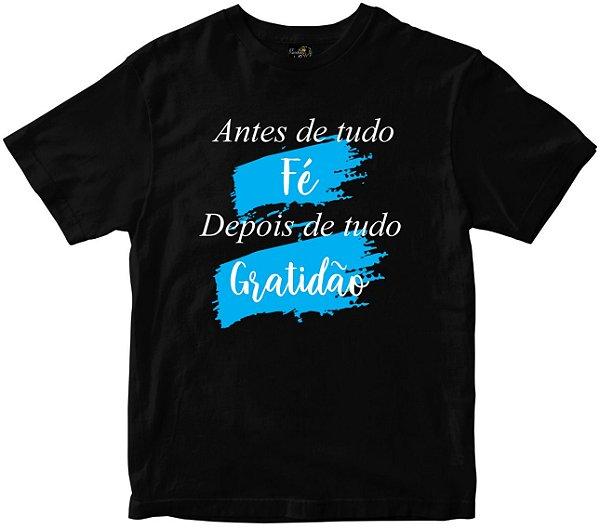 Camiseta Antes Fé depois Gratidão Rainha do Brasil