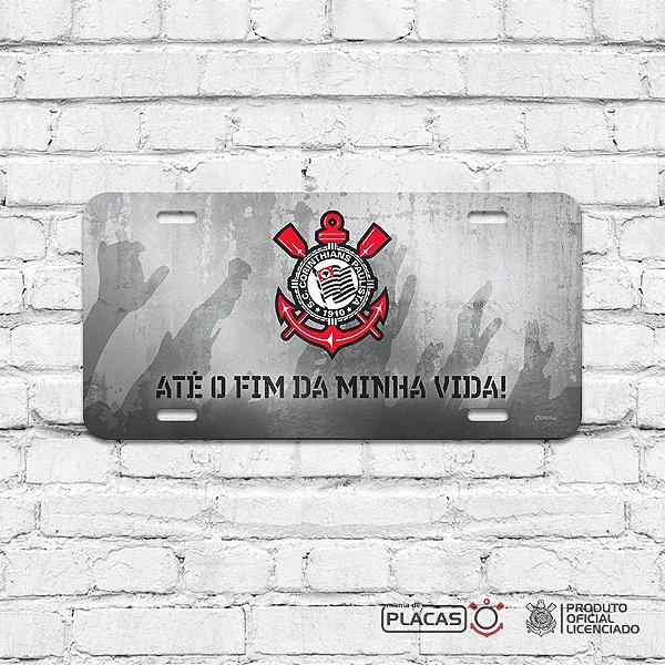 """Placa Decorativa Corinthians """"ATÉ O FIM DA MINHA VIDA"""" (cinza)"""