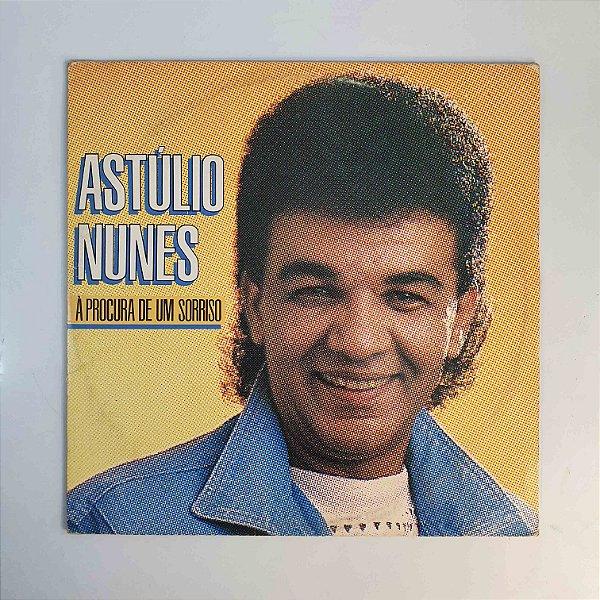 LP - Astúlio Nunes - Á Procura De Um Sorriso - 1987