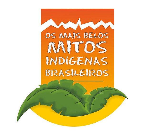 Coleção Os mais belos mitos indígenas brasileiros