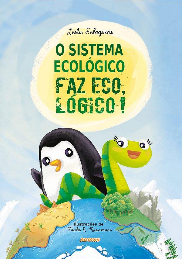 O sistema ecológico faz eco, lógico!