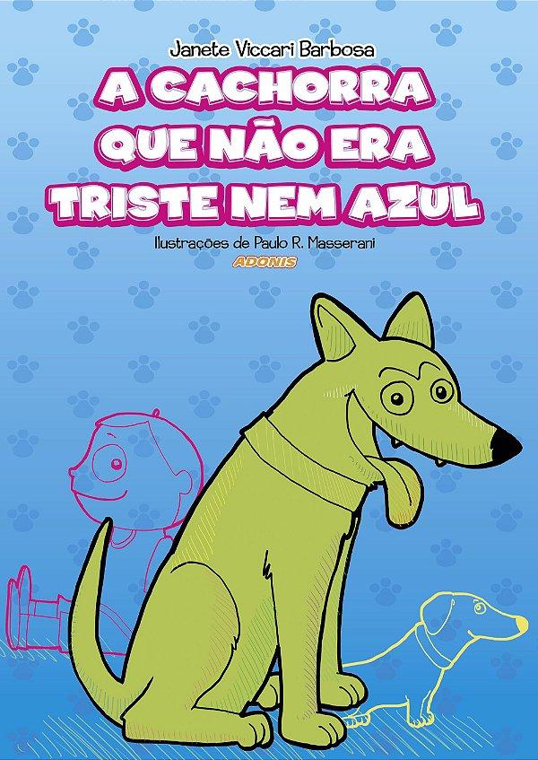 A cachorra que não era triste nem azul